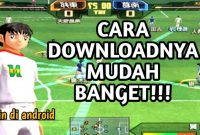 Cara Download Game Captain Tsubasa for Android